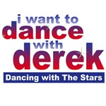 DWTS I want to Dance with Derek T-shirts, Gifts