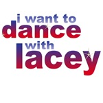 I want to Dance with Lacey Merchandise