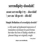 Silly Word- Serendipity-doodah!