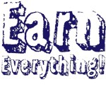 Earn Everything!