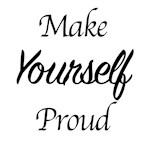 Make Yourself Proud Merch