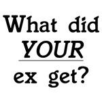 My ex got...