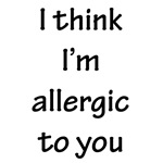I'm Allergic...