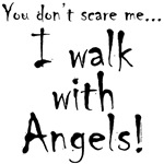 You don't scare me...Angels
