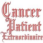 Extraordinaire...Cancer Patient