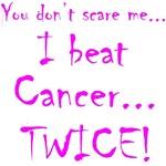 YDSM...I beat Cancer...TWICE! Pink