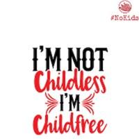 I'm Not Childless, I'm Childfree - Light