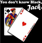 You Don't Know Black, Jack
