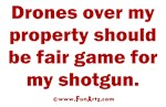 Drones are Fair Game