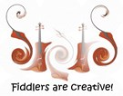 FIDDLERS ARE CREATIVE!