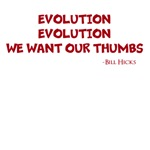 Evolution, We want our Thumbs
