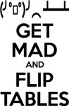 Get Mad and Flip Tables