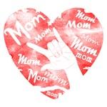 LOVE MY MOM - ASL