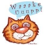 WAKE UP CAT!