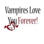 Vampires love you forever