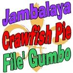 Jambalaya, Crawfish Pie, File' Gumbo
