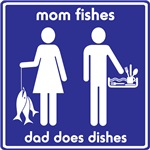 Mom Fishes, Dad Does Dishes