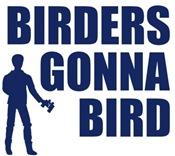 Birders Gonna Bird
