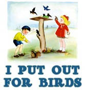 I Put Out For Birds (kids)