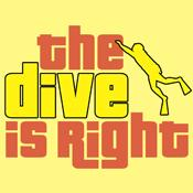 The Dive Is Right