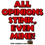 Opinions Stink Even Mine