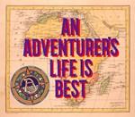 Adventurer's Life Is Best