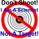 I Am A Scientist Not A Target
