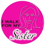 I walk for my Sister Breast Cancer Awareness