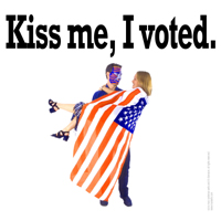 Kiss Me, I voted Apparel and more!