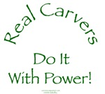 Real Carvers Do It With Power