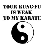 Your Kung-fu weak to my Karate
