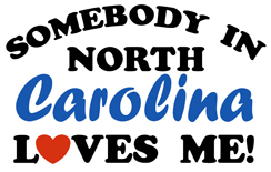 Somebody in North Carolina Loves Me! t-shirts