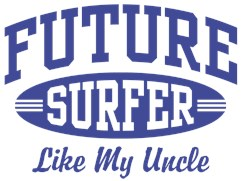 Future Surfer Like My Uncle t-shirt