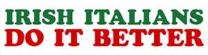 Irish Italians Do It Better t-shirts