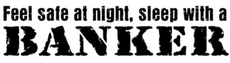 Feel Safe at Night Sleep with a Banker t-shi