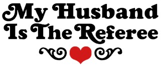 Referee's Wife t-shirts