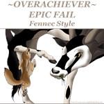 Overachiever Epic Fail Fennec