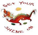 Get Your Shine On Dragon