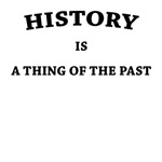 History Thing of the Past