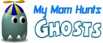 Mom Hunts Ghosts (Boy)