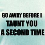 Taunt You A Second Time