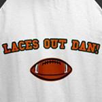 Laces Out Dan!