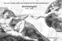 Michelangelo Creation of Man & Quote on True Art