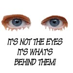 It's Not The Eyes