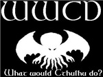 WWCD What would Cthulhu do