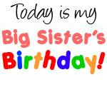 Today Is Big Sister's Birthday
