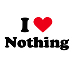 I love nothing
