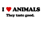 I love animlas they taste good
