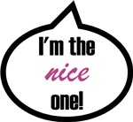 I'm the nice one!