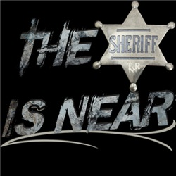 The Sheriff is near!